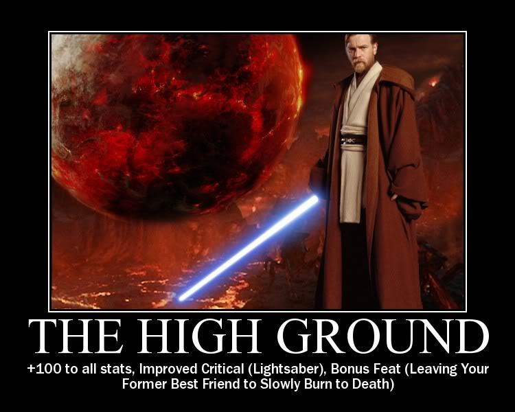 I Have The High Ground Star Wars Episode Iii Revenge Of The Sith In 2021 Star Wars Film Star Wars Episodes Star Wars