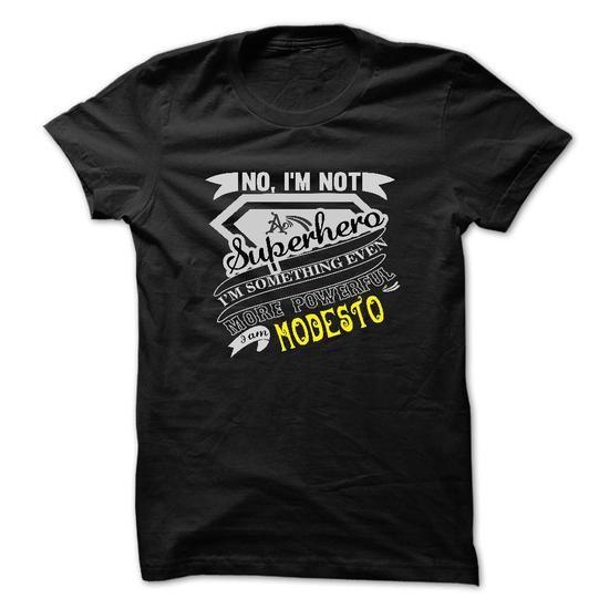 MODESTO. No, Im Not Superhero Im Something Even More Po - #country shirt #casual tee. HURRY => https://www.sunfrog.com/Names/MODESTO-No-Im-Not-Superhero-Im-Something-Even-More-Powerful-I-Am-MODESTO--T-Shirt-Hoodie-Hoodies-YearName-Birthday.html?68278