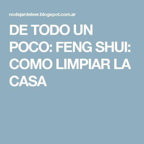 De todo un poco feng shui como limpiar la casa feng shui hogar feng shui y limpiar Feng shui limpiar casa malas energias