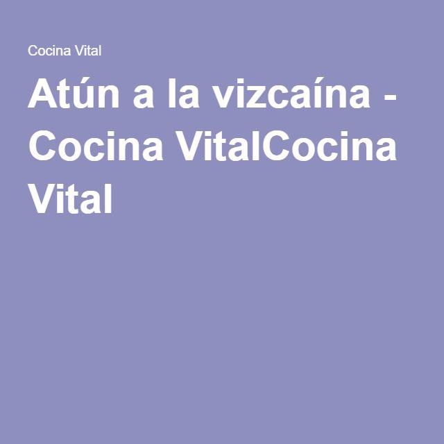 Atún a la vizcaína - Cocina VitalCocina Vital