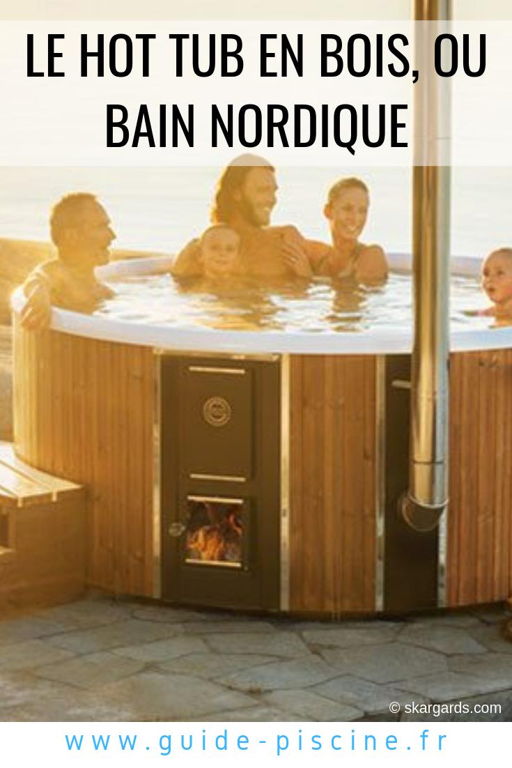 Le Hot Tub En Bois Spa Nordique Spa Jacuzzi Bain Nordique
