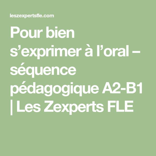 Compréhension De L Oral A2 Pour Bien S Exprimer A L Oral Sequence Pedagogique A2 B1 Les