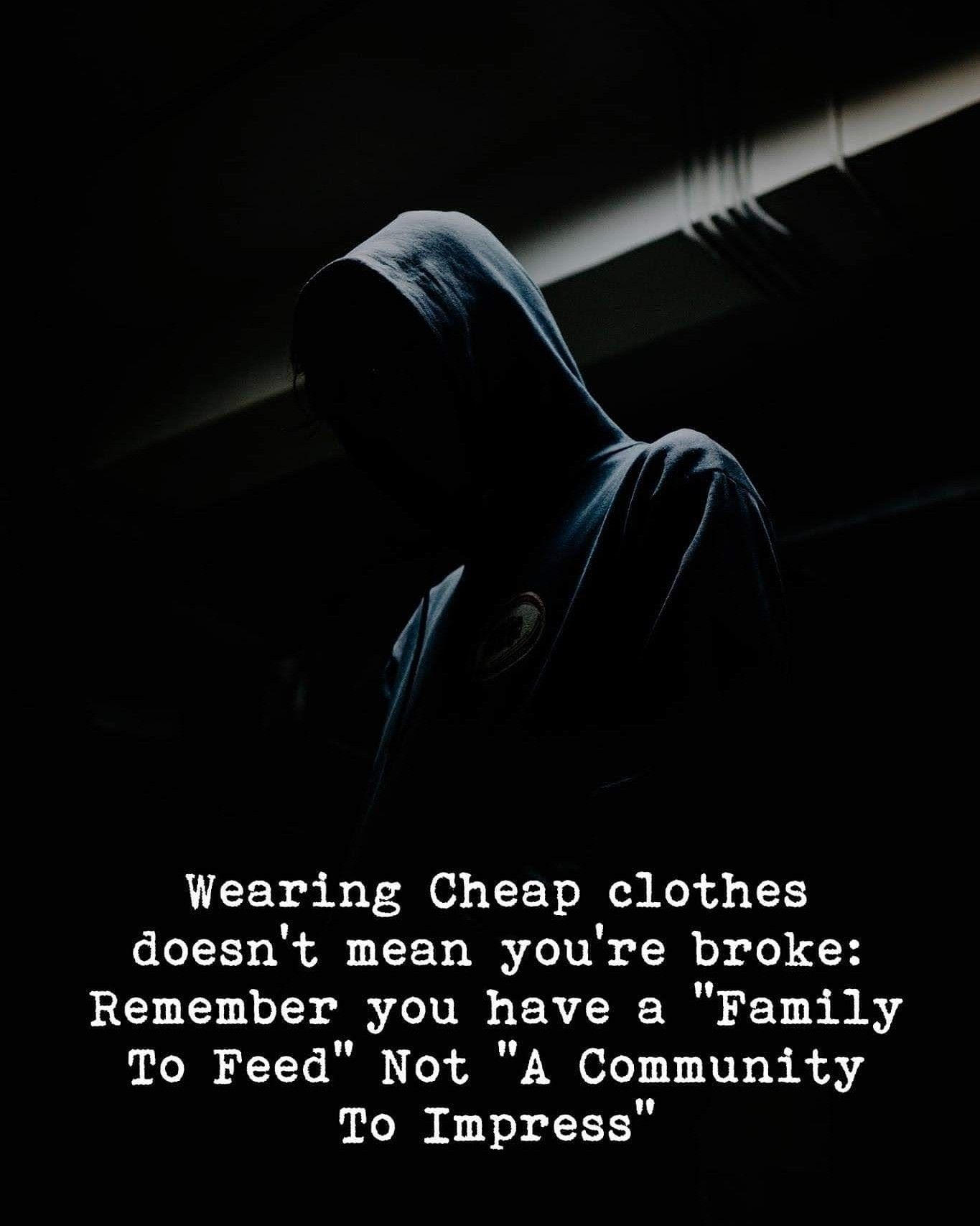 Wearing Cheap Clothes Doesn T Mean You Are Broke Qoutes Foodforthought Lessonlearned Lessonoflife Lifeless Quotes To Live By Life Quotes Wisdom Quotes [ 1707 x 1365 Pixel ]
