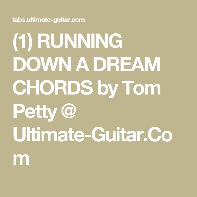 1 Running Down A Dream Chords By Tom Petty Ultimate Guitar