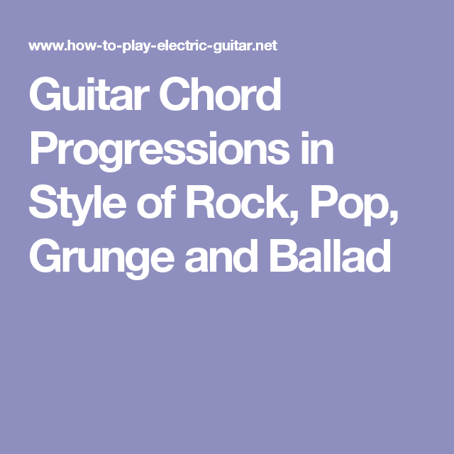 Guitar Chord Progressions In Style Of Rock Pop Grunge And Ballad