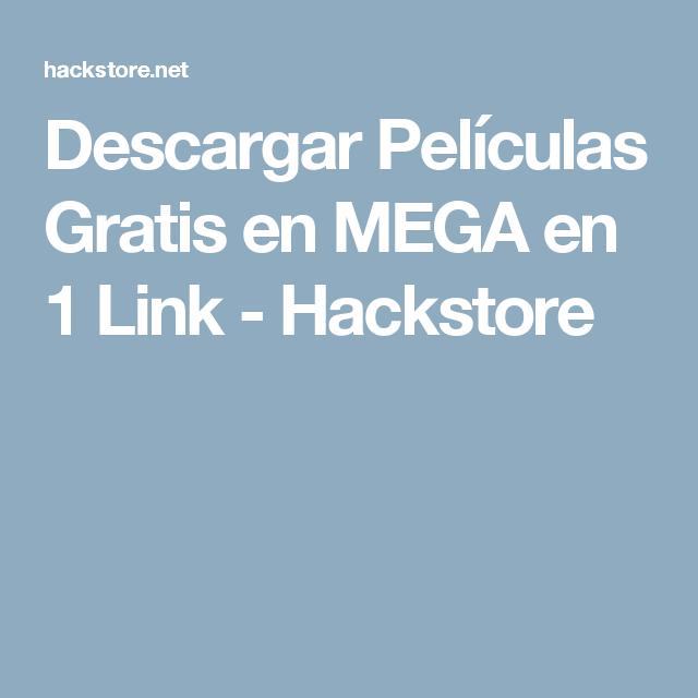 Descargar Peliculas Gratis En Mega En 1 Link Hackstore Peliculas Gratis Descargar Pelicula Gratis Descargar Peliculas
