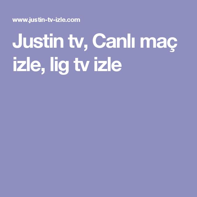 Justin Tv Canli Mac Izle Lig Tv Izle Mac Izleme Tv