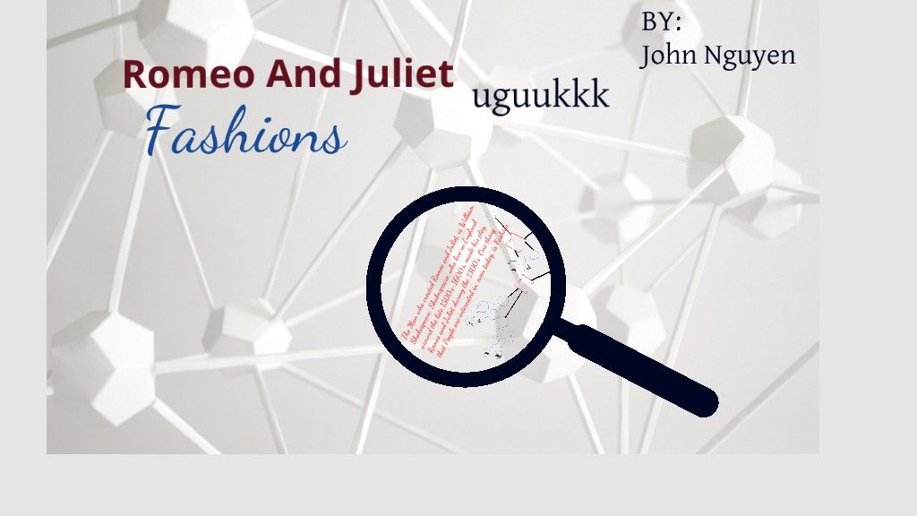 Fashion of Romeo and Juliet | Presentation software