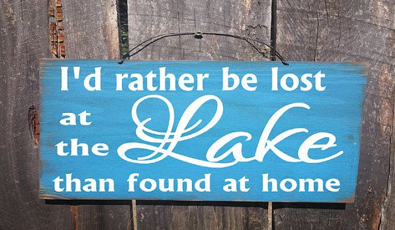 Hey, I found this really awesome Etsy listing at https://www.etsy.com/listing/196993182/id-rather-be-lost-at-the-lake-than-found