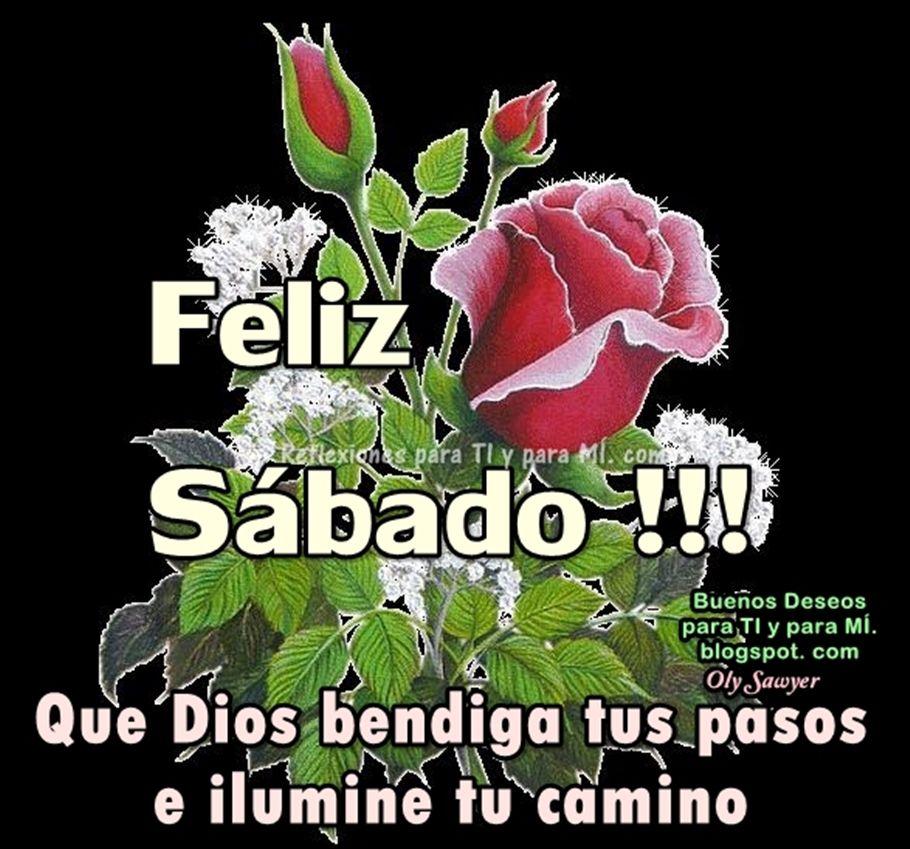 Feliz Sabado Que Dios Bendiga Tus Pasos Saludos De Buenos