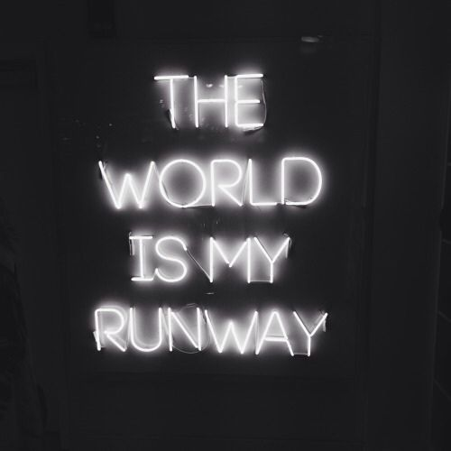 Fluorescent Light Quotes: Strut Your Stuff On That Runway #life