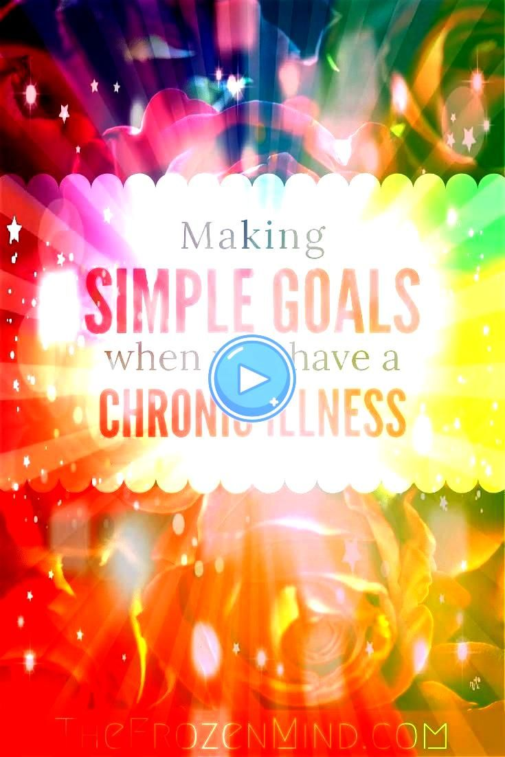 a Chronic Illness it is best to make simple goals rather than elaborate ones Here are my simple goals for February using the prompts from A Chronic VoiceWhen you have a C...