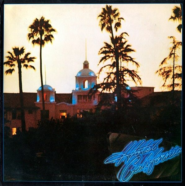 Eagles Hotel California Eagles Hotel California Eagles Album