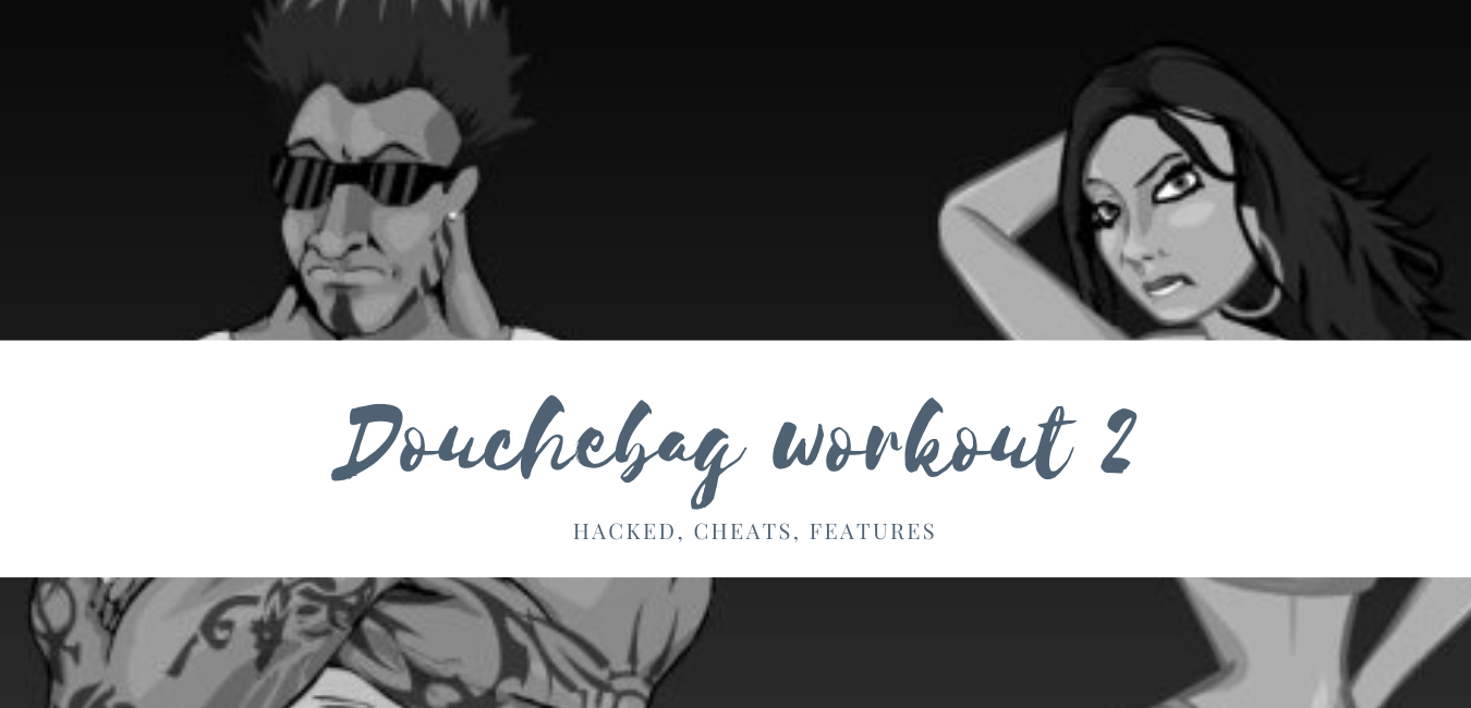 Latest Douchebag Workout 2 Hacked Cheats 2019 Sick Of People Funny Games Life Cheats
