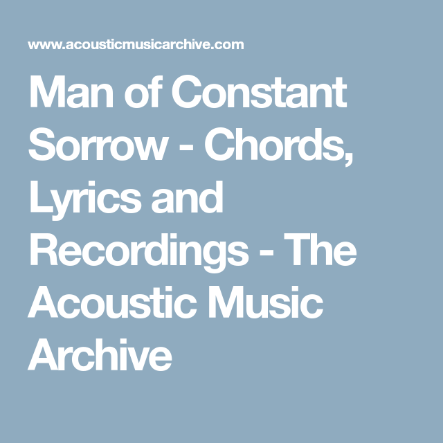 Man of Constant Sorrow - Chords, Lyrics and Recordings - The ...