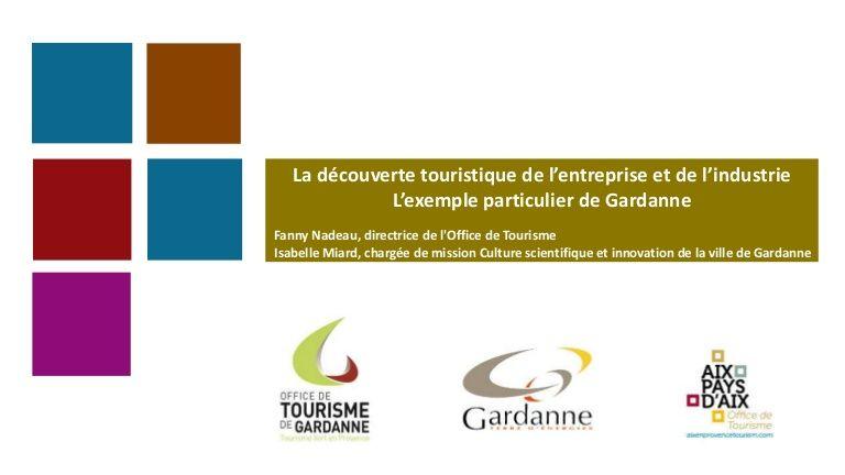 Table ronde. La découverte touristique de l'entreprise et de l'industrie. Fanny Nadeau, Isabelle Miard - Gardanne