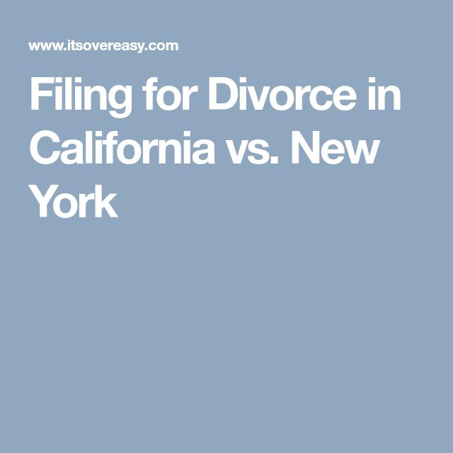 Filing For Divorce In California Vs New York Divorce Divorce In Ny Divorce Process