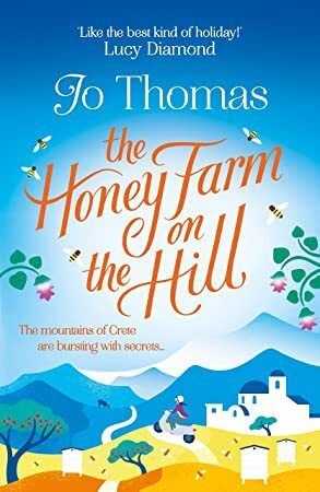 Download The Honey Farm on the Hill escape to sunny Greece in the perfect feelgood summer read