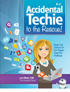 Accidental Techie to the Rescue!
