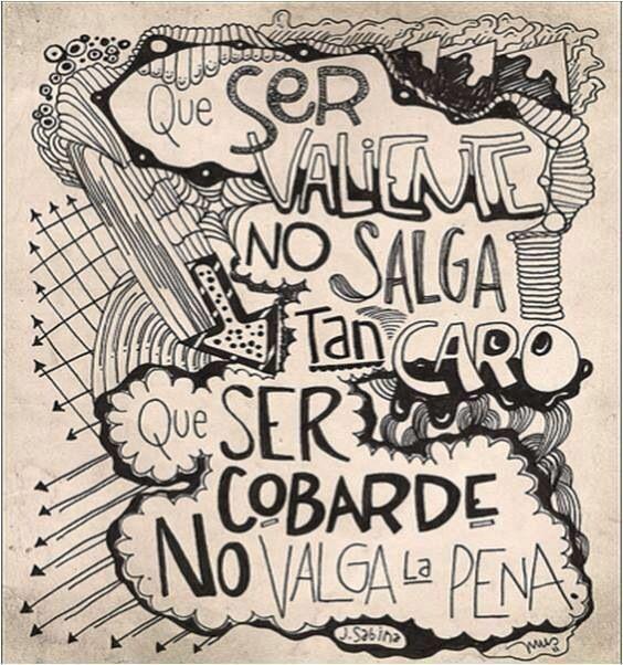 Que Ser Valiente No Salga Tan Caro Que Ser Cobarde No Valga La Pena Sabina Frases De Sabina Frases Inspiradoras Y Motivadoras Frases De Musica