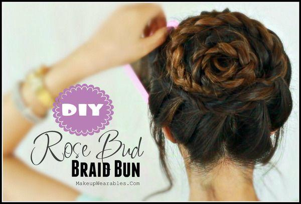 Rose Bud Braid Bun Hairstyle Hair Tutorial Braided Bun Hairstyles Hair Styles Hair Tutorial