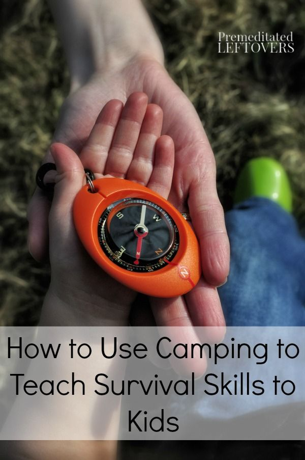 How to Use Camping to Teach Survival Skills to Kids - Here are some survival skills that you can teach your children on your next camping trip.