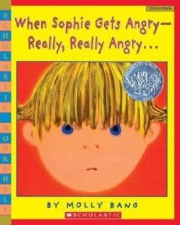 When Sophie Gets Angry - Really, Really Angry... by Molly Garrett Bang