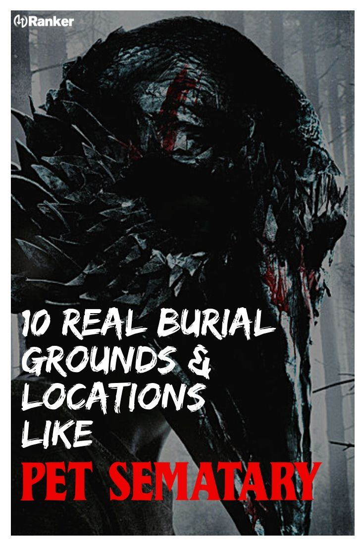 Real Burial Grounds And Locations That Could Have Inspired Pet Sematary Pet Sematary Burial Pets