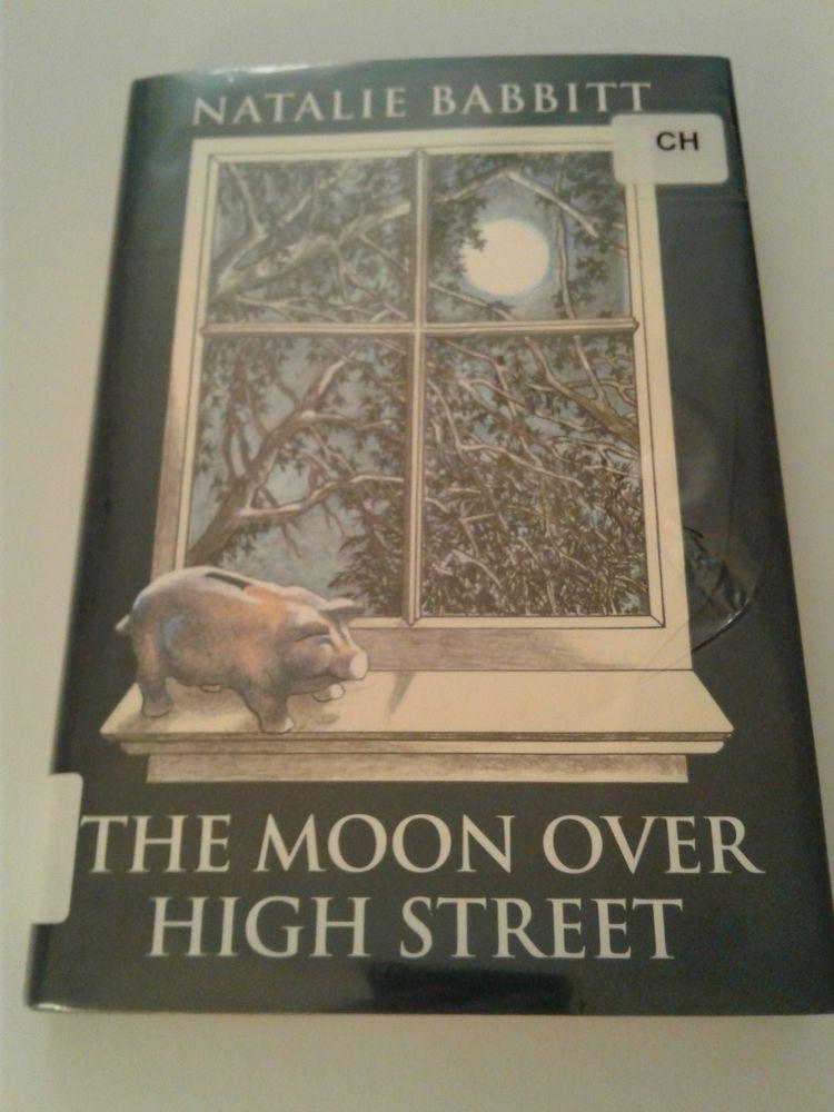 The Moon Over High Street By Natalie Babbitt 1st Edition Hc 2012