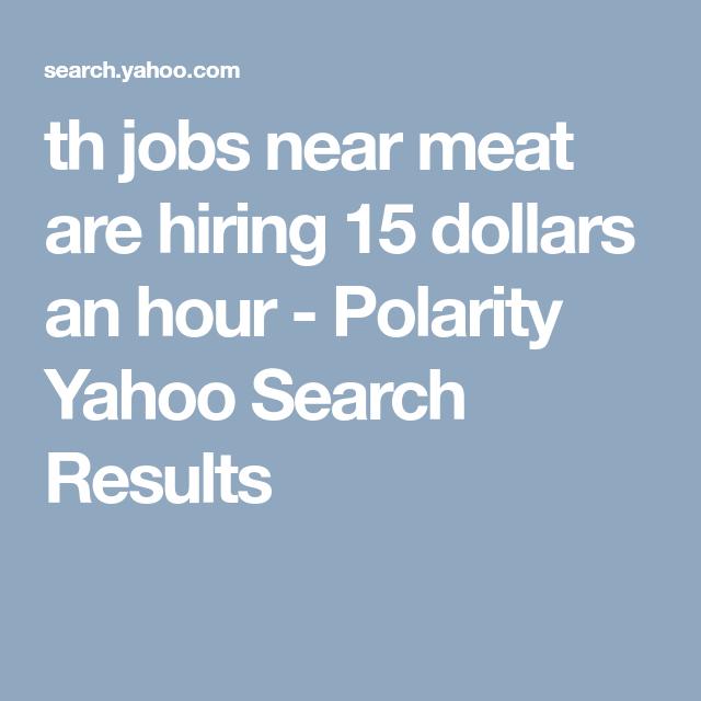 15 Dollar An Hour Jobs Hiring Near Me