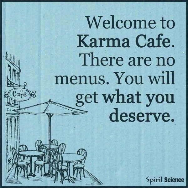 I Like The Sound Of The Karma Cafe Karma Zitate Urkomische