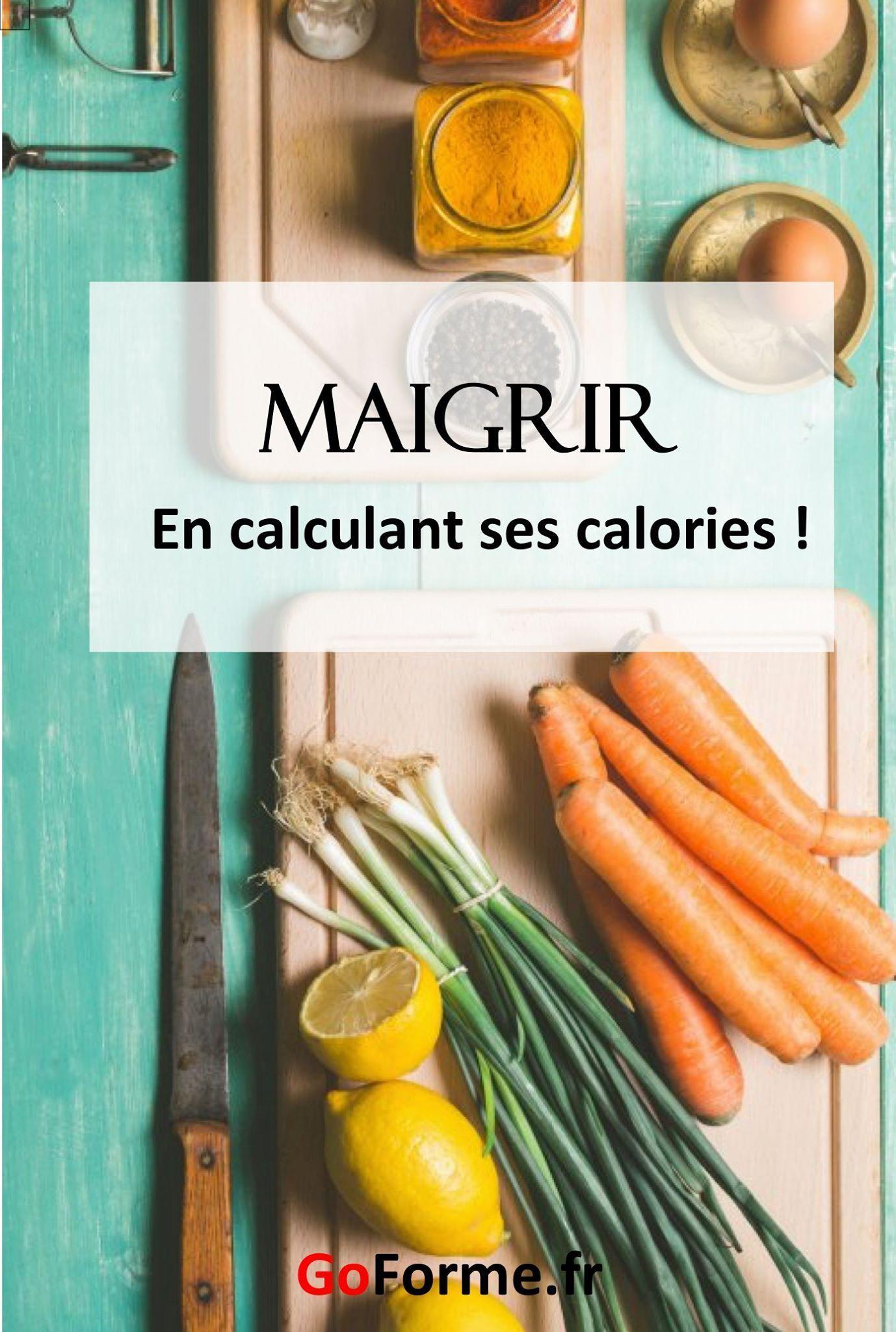 Comment calculer rapidement ses calories pour maigrir