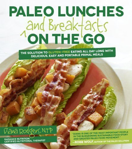 Paleo Lunches And Breakfasts On The Go The Solution To Gluten
