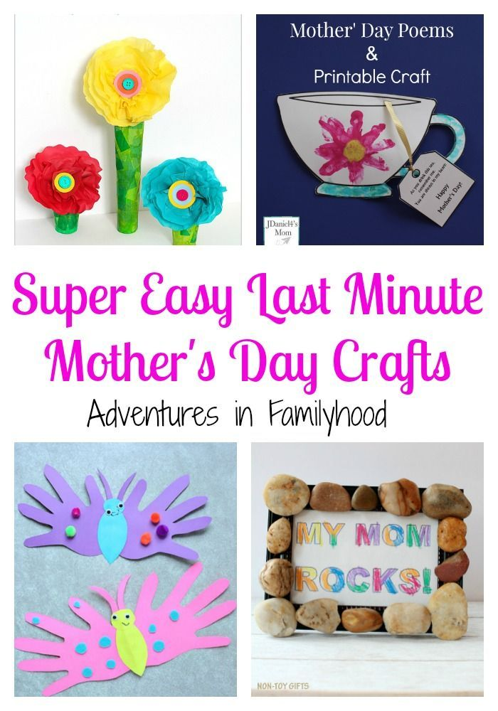 Super Easy Last Minute Mother S Day Crafts Mothers Day Crafts