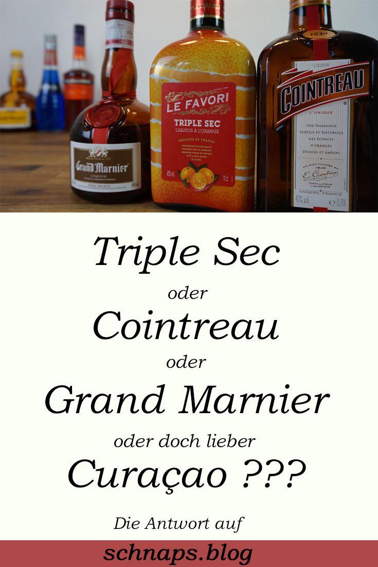 Curaçao, Triple Sec, Cointreau, Grand Marnier: Die Unterschiede ...