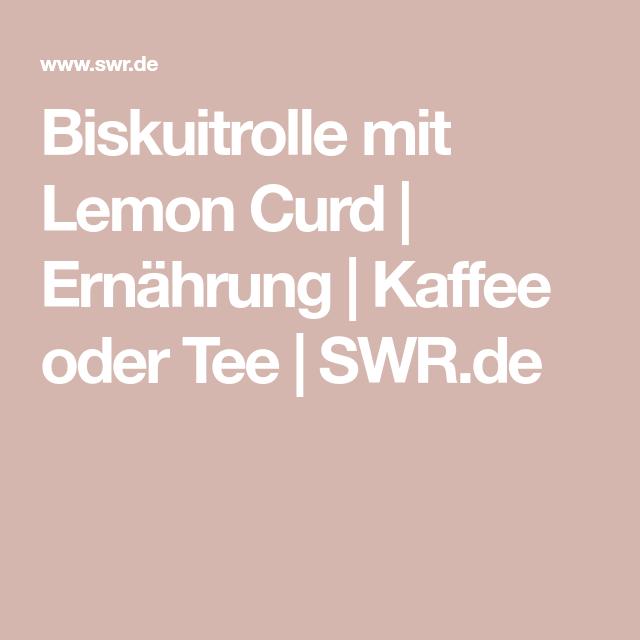 9e2ccd60f0d3d278c265980e81382dd4 - Swr Kaffee Oder Tee Rezepte