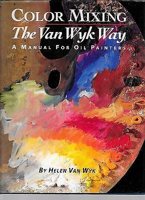 Color Mixing Book The Van Wyk Way Manual for Oil Painters Crafts:Art ...