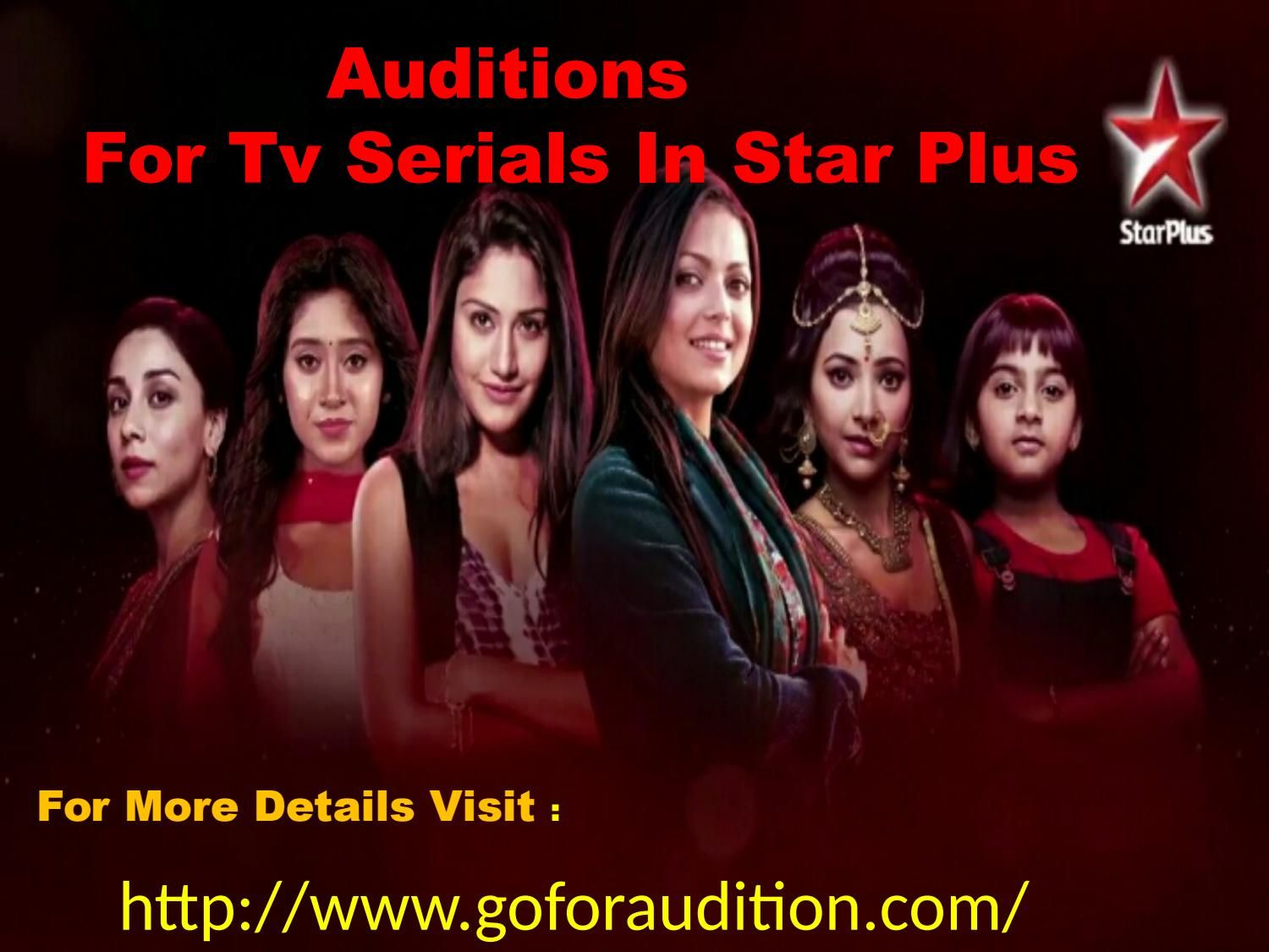 Goforaudition Provide A Best Platform To Present Your Talent If You Want To Make Career In Serials Which Is Sponsor By Zee Tv Starplus So Audition Serial Tv