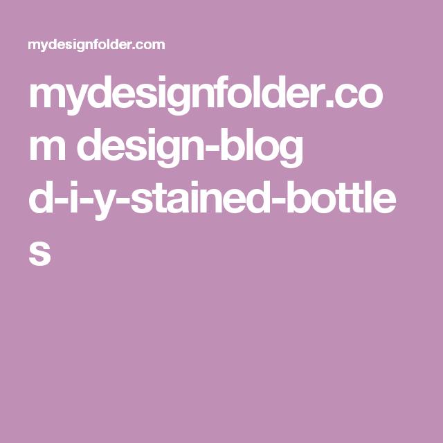 mydesignfolder.com design-blog d-i-y-stained-bottles