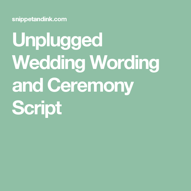 Unplugged Wedding Wording And Ceremony Script