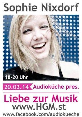 Sophie Nixdorf | 20.03.2014 // Sophie Nixdorf @ Audioküche // Liebe Zur Musik // Stream