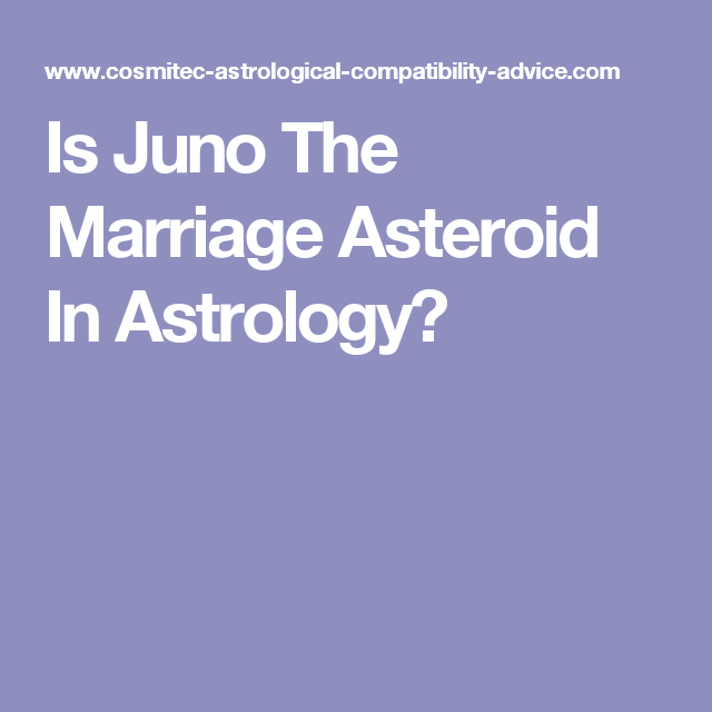 Is Juno The Marriage Asteroid In Astrology? | astrology