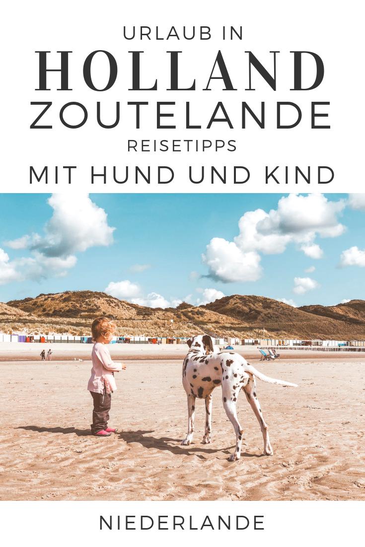Tipps Fur Zoutelande Mit Kind Hund Unser Liebstes Ziel In Den Niederlanden Urlaub Holland Holland Meer Und Holland Strand
