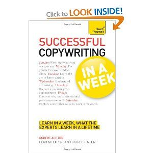Teach Yourself Successful Copywriting in a Week by Robert Ashton