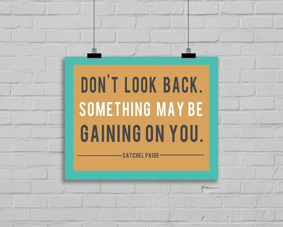 Dont Look Back Quote Something May Be Gaining On You Satchel Etsy Dont Look Back Quotes Looking Back Quotes Dont Look Back