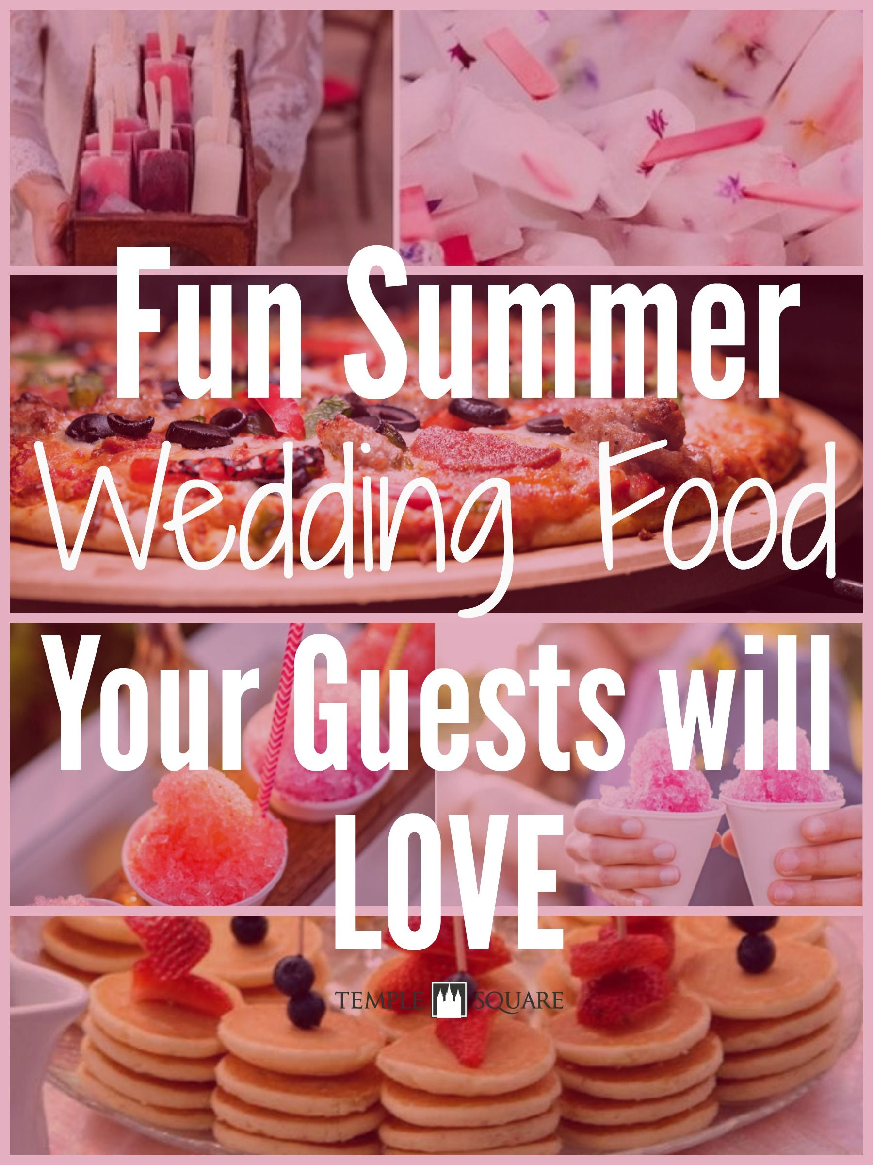 Fun Summer Wedding Food Your Guests Will Love | Pinterest | Unique ...