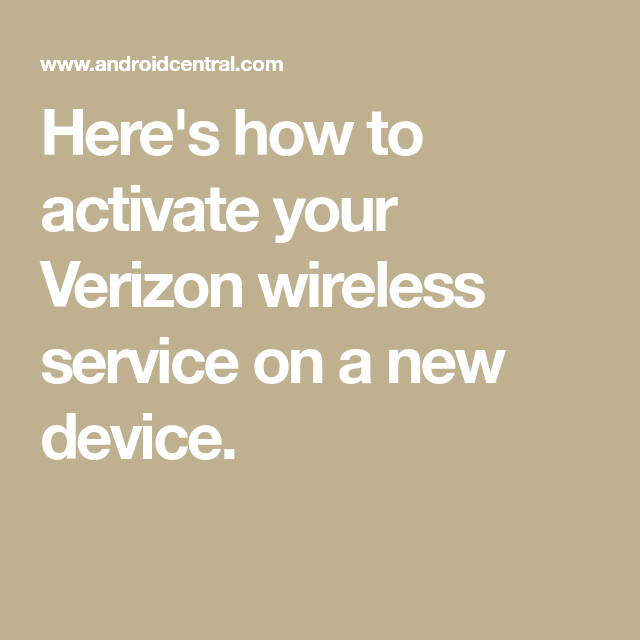 How To Activate Your Verizon Phone Wireless Service Verizon Phones Verizon Wireless