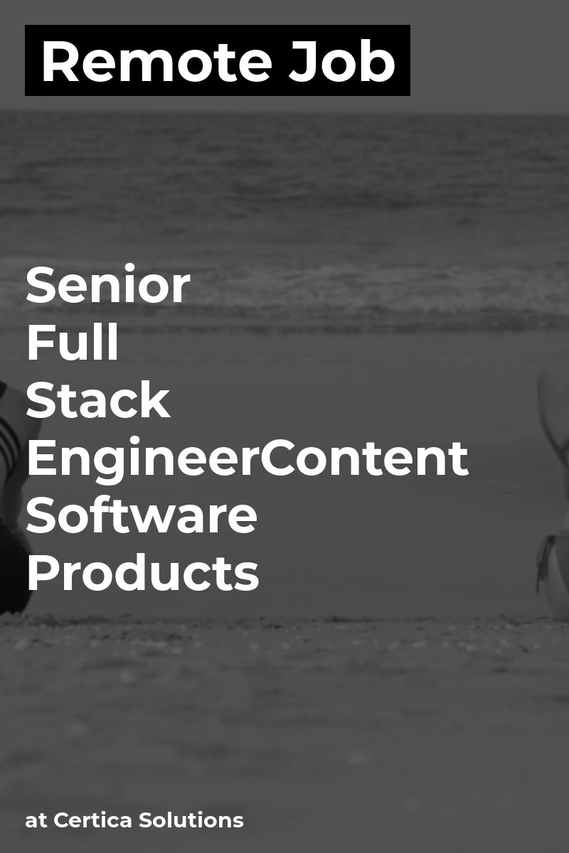 Remote Senior Full Stack EngineerContent Software