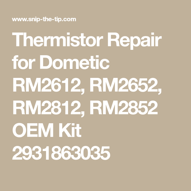 Thermistor Repair for Dometic RM2612, RM2652, RM2812, RM2852 OEM Kit