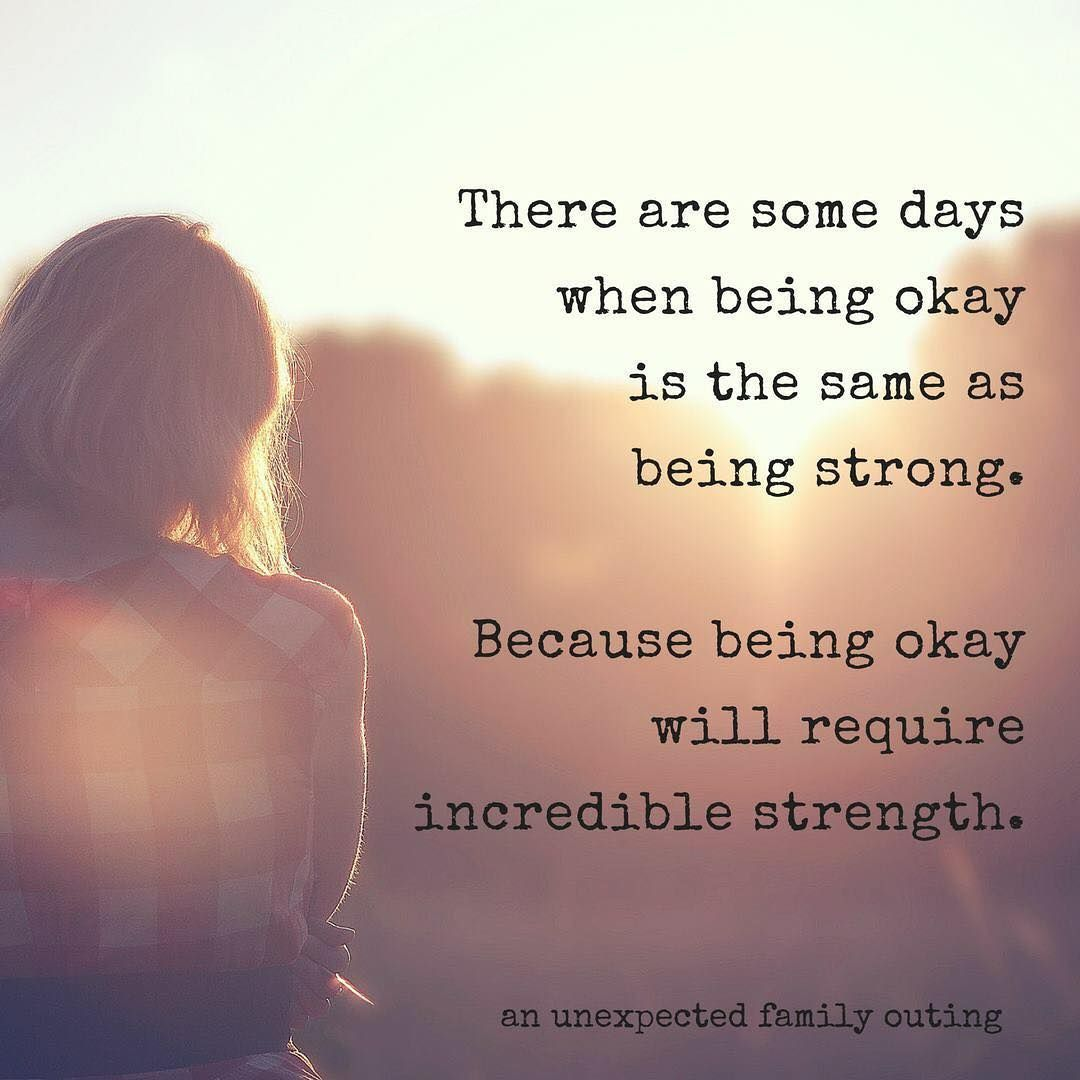 It S Okay To Be Just Okay It S Okay To Be Not Okay Grief Loss Lifeafterloss Stillbirth Mi Yooying Its Okay Quotes Break Up Quotes Words Quotes